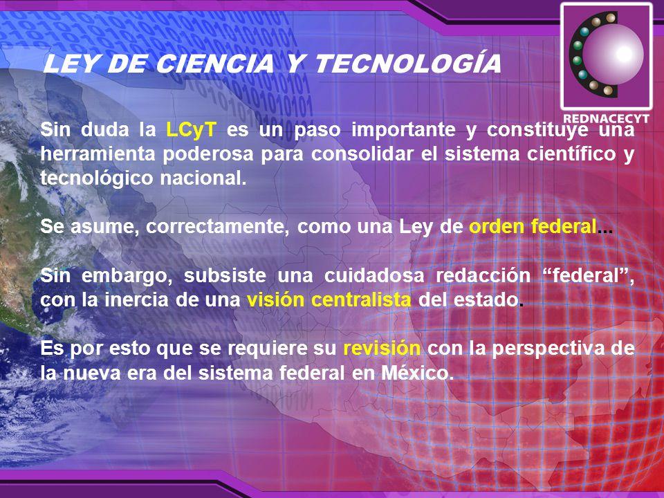 Sin duda la LCyT es un paso importante y constituye una herramienta poderosa para consolidar el sistema científico y tecnológico nacional.