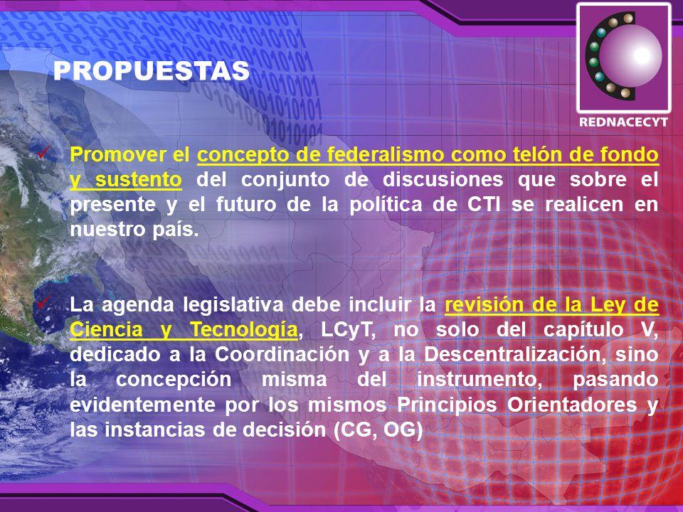 Promover el concepto de federalismo como telón de fondo y sustento del conjunto de discusiones que sobre el presente y el futuro de la política de CTI se realicen en nuestro país.