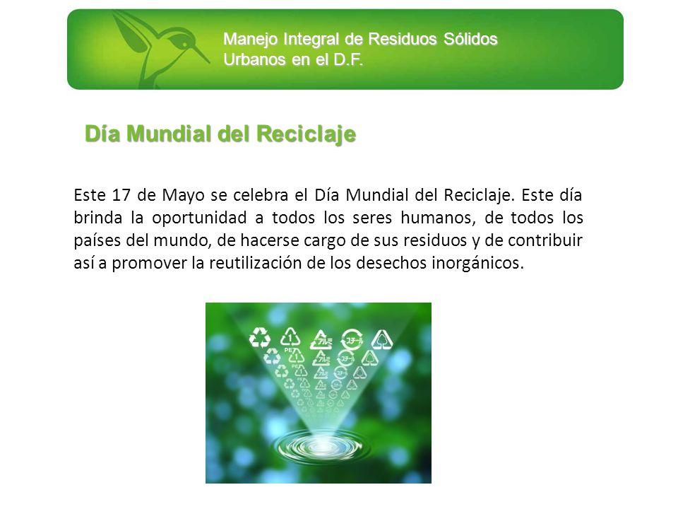 Este 17 de Mayo se celebra el Día Mundial del Reciclaje. Este día brinda la oportunidad a todos los seres humanos, de todos los países del mundo, de h