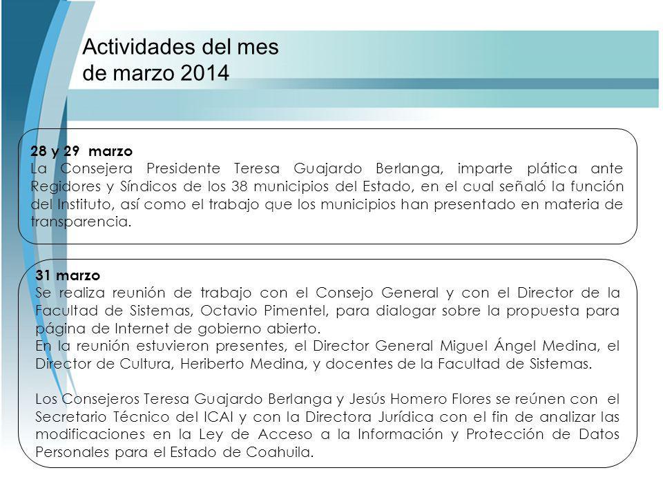 Actividades del mes de marzo 2014 31 marzo Se realiza reunión de trabajo con el Consejo General y con el Director de la Facultad de Sistemas, Octavio Pimentel, para dialogar sobre la propuesta para página de Internet de gobierno abierto.