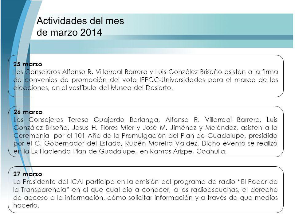Actividades del mes de marzo 2014 26 marzo Los Consejeros Teresa Guajardo Berlanga, Alfonso R.