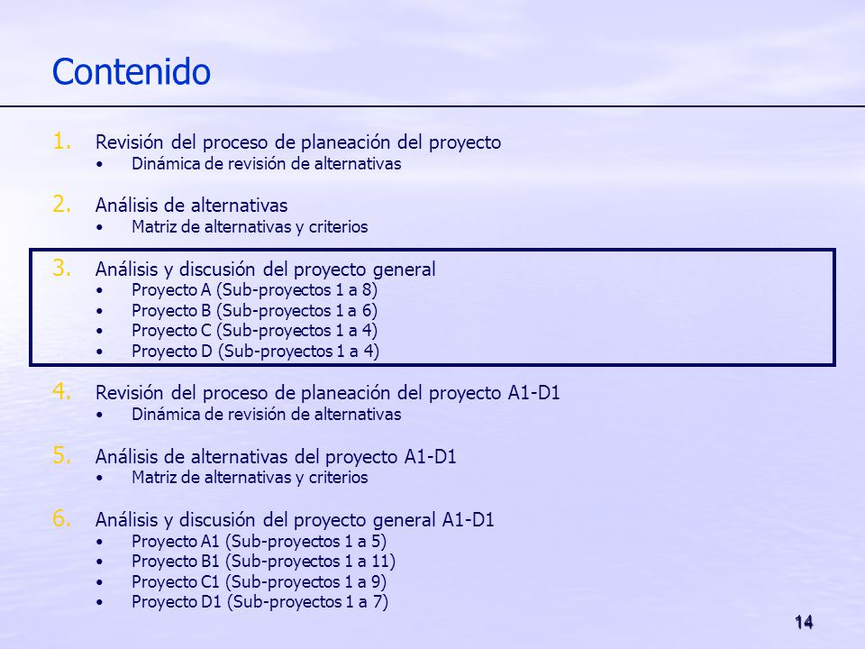 14 Contenido 1. Revisión del proceso de planeación del proyecto Dinámica de revisión de alternativas 2. Análisis de alternativas Matriz de alternativa