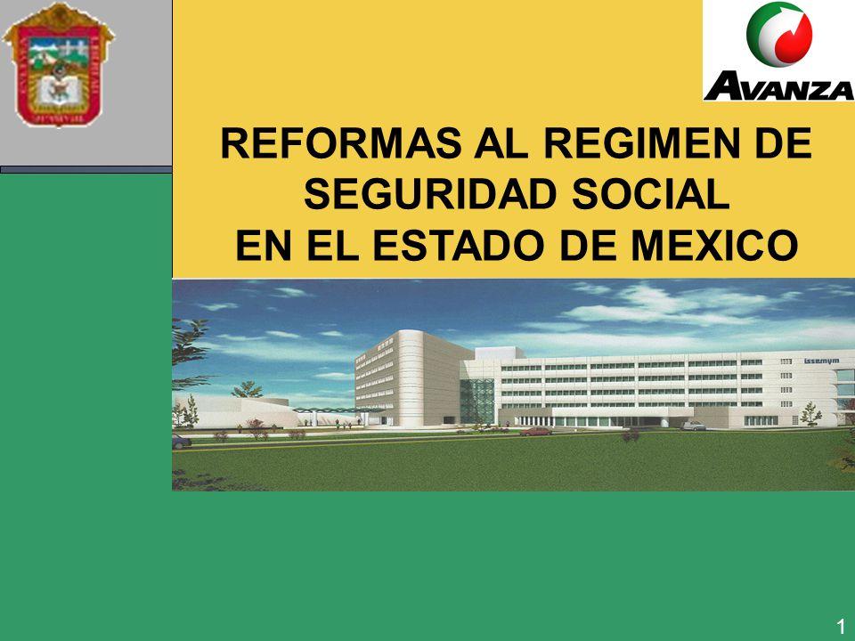 1 REFORMAS AL REGIMEN DE SEGURIDAD SOCIAL EN EL ESTADO DE MEXICO