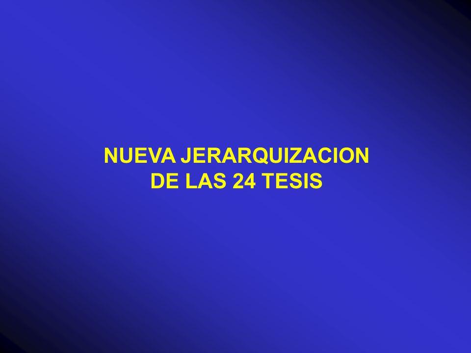 NUEVA JERARQUIZACION DE LAS 24 TESIS