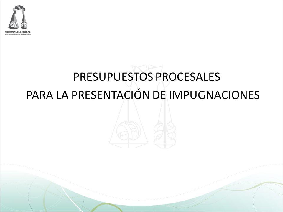 PRESUPUESTOS PROCESALES PARA LA PRESENTACIÓN DE IMPUGNACIONES