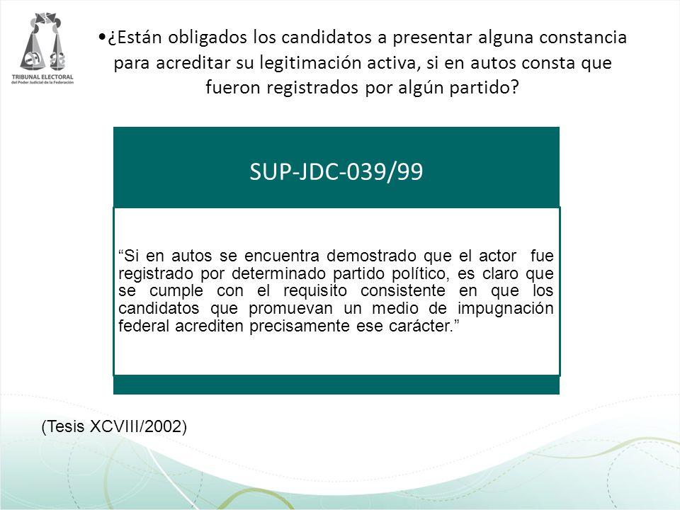 ¿Están obligados los candidatos a presentar alguna constancia para acreditar su legitimación activa, si en autos consta que fueron registrados por alg