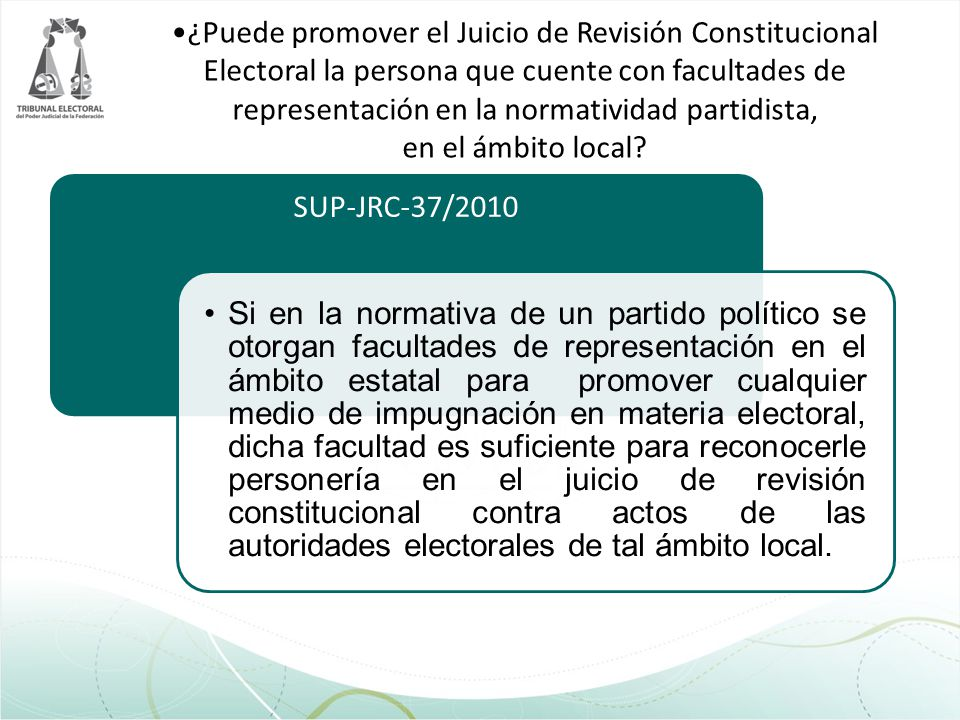 ¿Puede promover el Juicio de Revisión Constitucional Electoral la persona que cuente con facultades de representación en la normatividad partidista, e