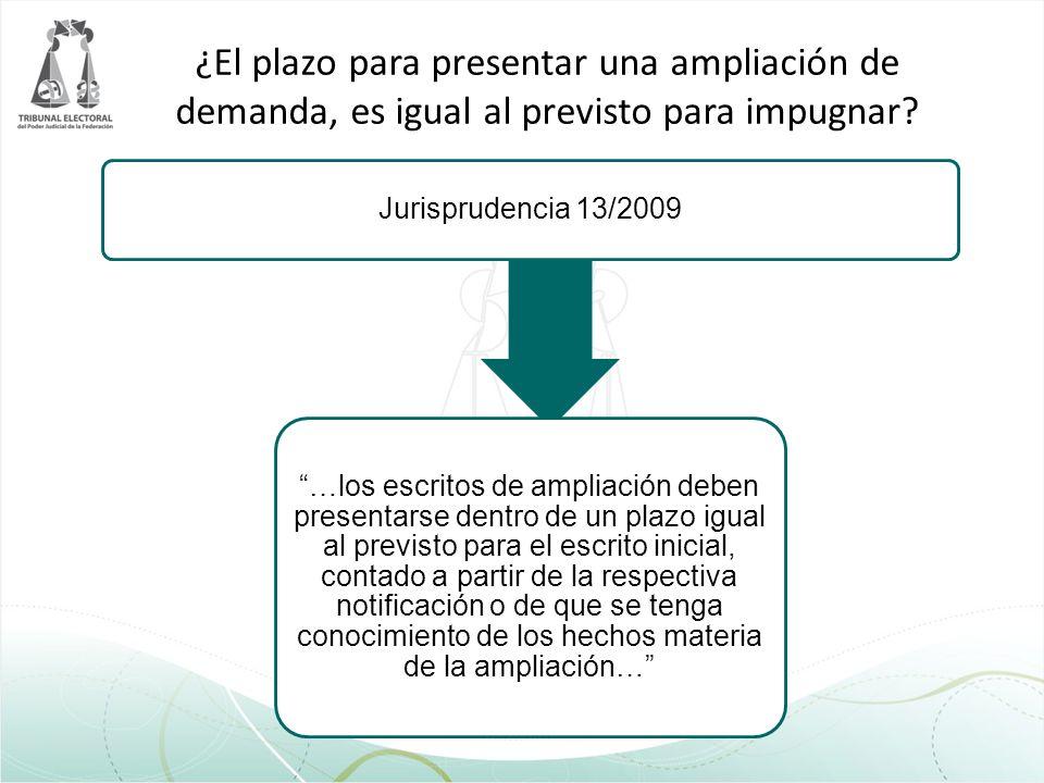 ¿El plazo para presentar una ampliación de demanda, es igual al previsto para impugnar? Jurisprudencia 13/2009 …los escritos de ampliación deben prese