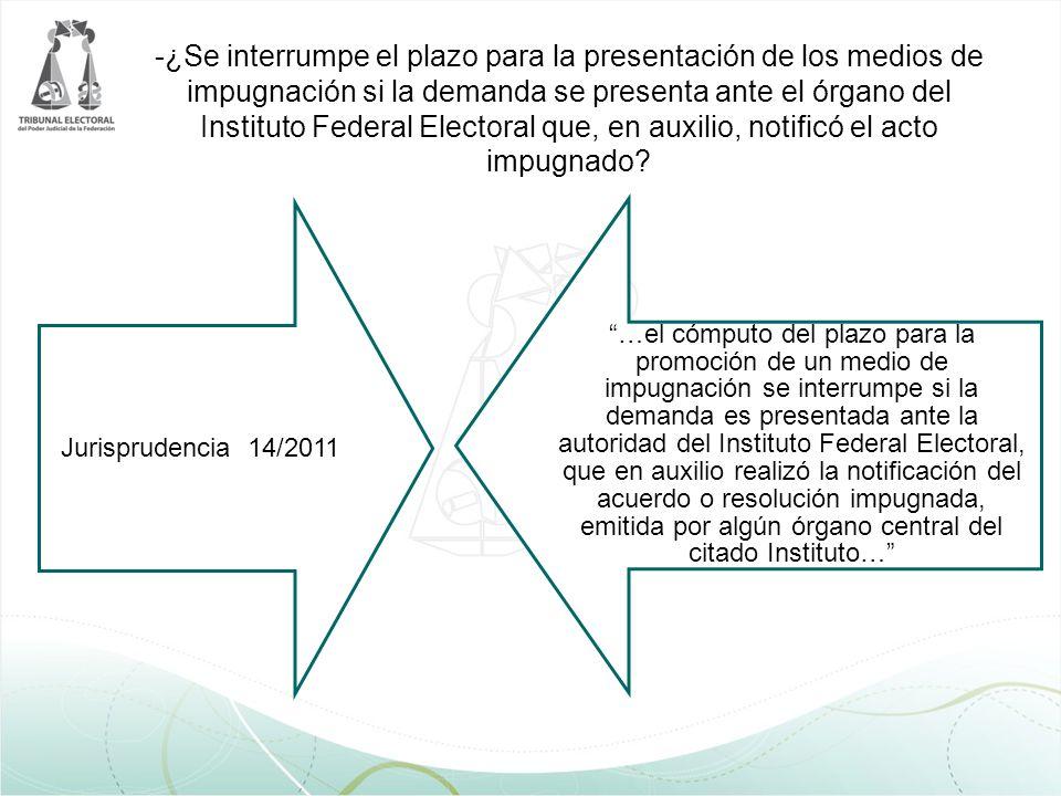 -¿Se interrumpe el plazo para la presentación de los medios de impugnación si la demanda se presenta ante el órgano del Instituto Federal Electoral qu