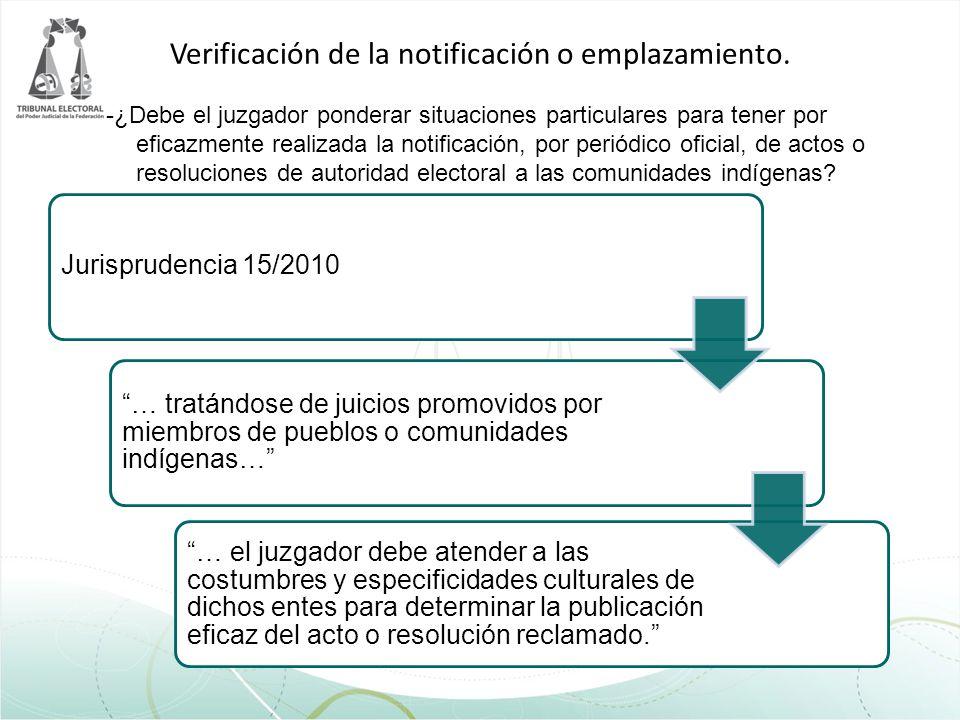 Verificación de la notificación o emplazamiento. -¿Debe el juzgador ponderar situaciones particulares para tener por eficazmente realizada la notifica