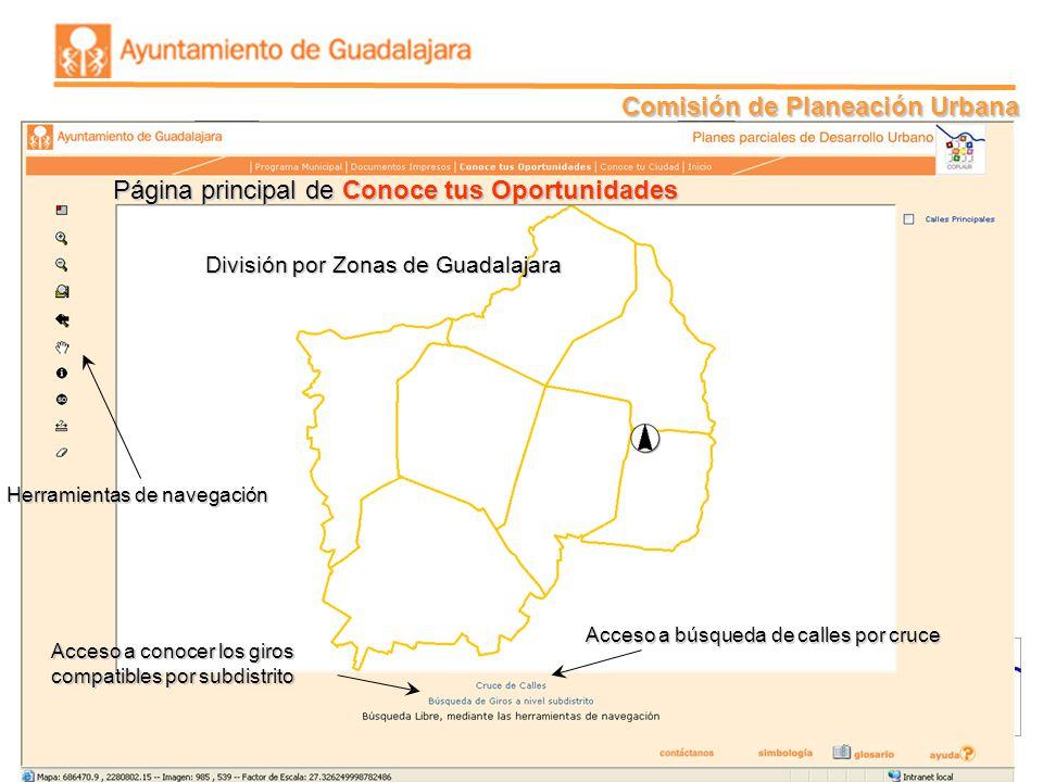 Comisión de Planeación Urbana Página principal de Conoce tus Oportunidades División por Zonas de Guadalajara Acceso a búsqueda de calles por cruce Acc