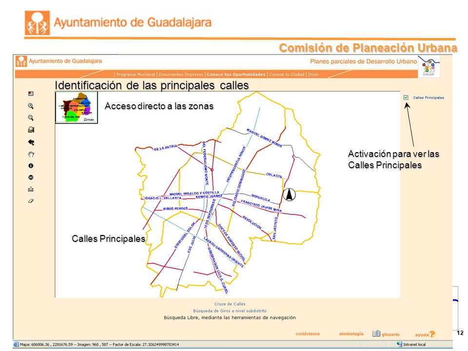 Comisión de Planeación Urbana 12 Identificación de las principales calles Activación para ver las Calles Principales Calles Principales Acceso directo