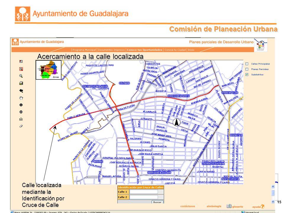 Comisión de Planeación Urbana 15 Acercamiento a la calle localizada Calle localizada mediante la Identificación por Cruce de Calle