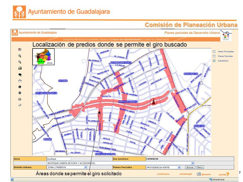 Comisión de Planeación Urbana 17 Localización de predios donde se permite el giro buscado Áreas donde se permite el giro solicitado