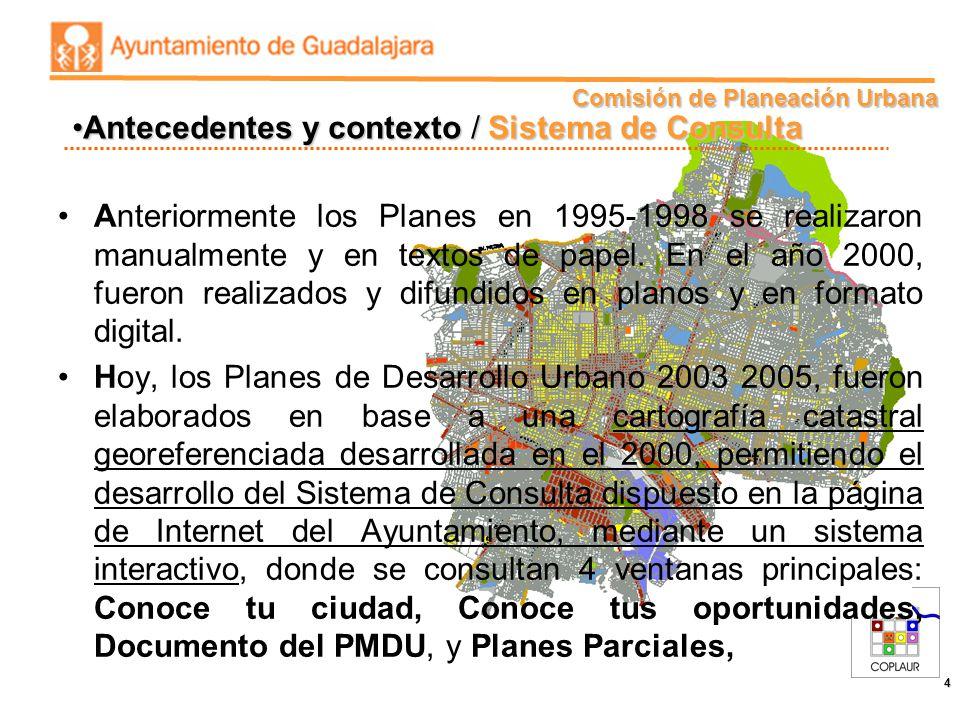 Comisión de Planeación Urbana 4 Anteriormente los Planes en 1995-1998 se realizaron manualmente y en textos de papel. En el año 2000, fueron realizado
