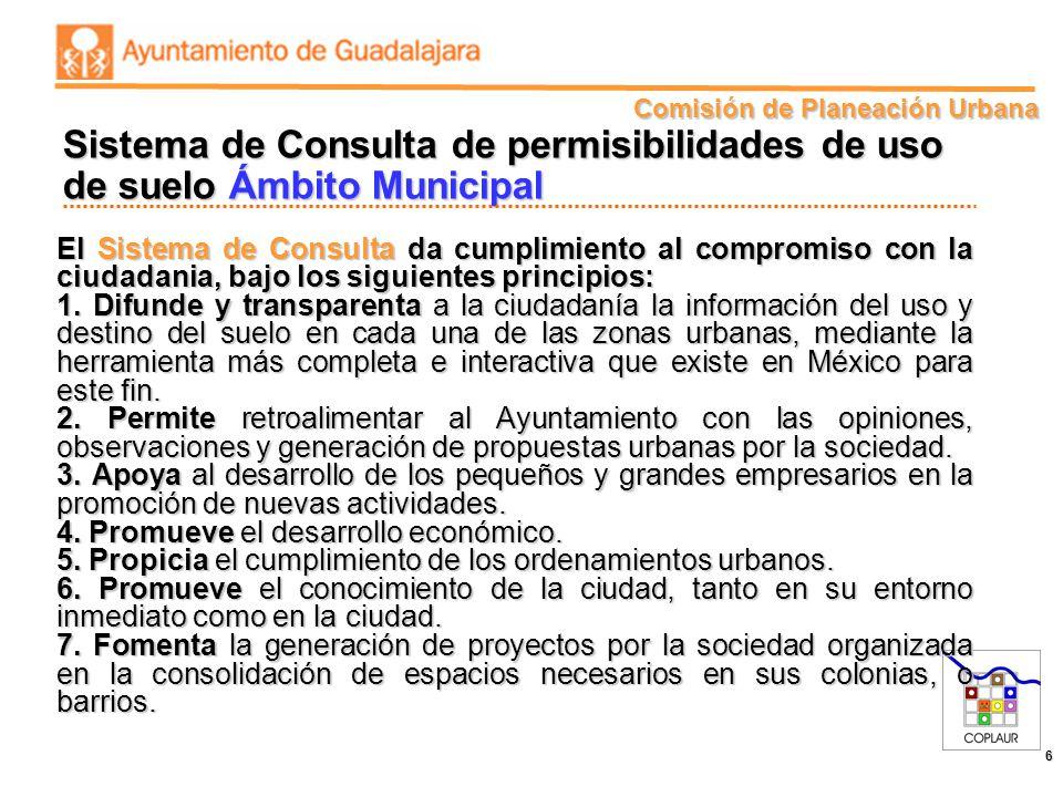 Comisión de Planeación Urbana 6 El Sistema de Consulta da cumplimiento al compromiso con la ciudadania, bajo los siguientes principios: 1. Difunde y t