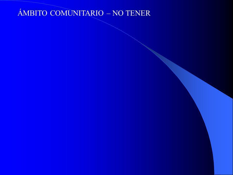 ÁMBITO COMUNITARIO – NO TENER