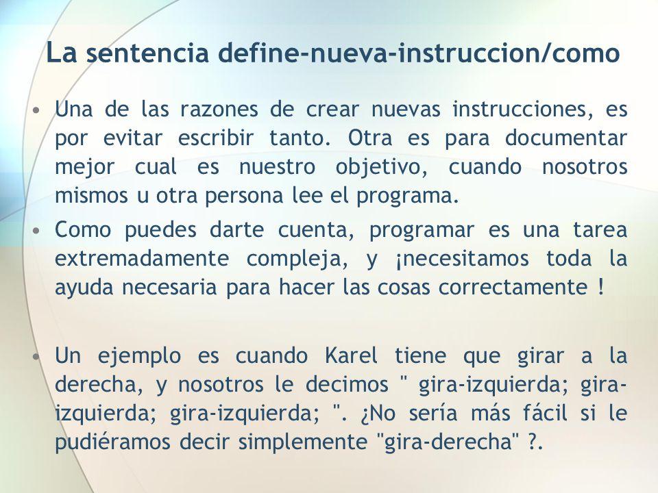 La sentencia define-nueva-instruccion/como Una de las razones de crear nuevas instrucciones, es por evitar escribir tanto. Otra es para documentar mej