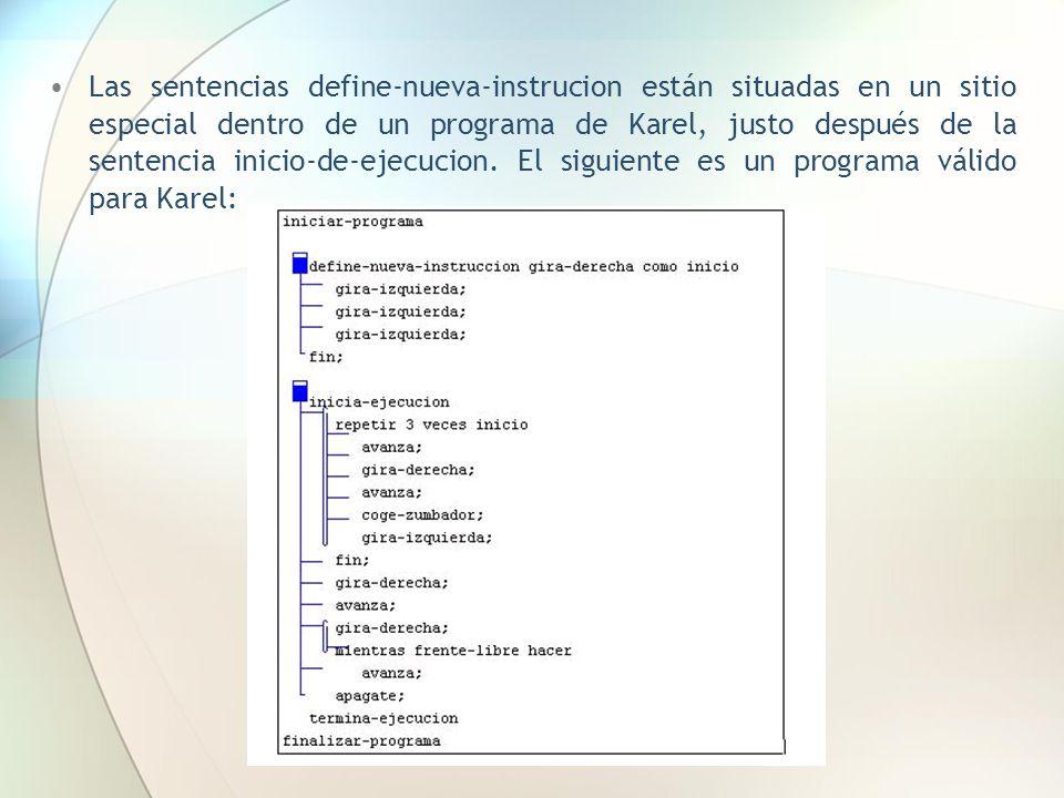 Las sentencias define-nueva-instrucion están situadas en un sitio especial dentro de un programa de Karel, justo después de la sentencia inicio-de-eje