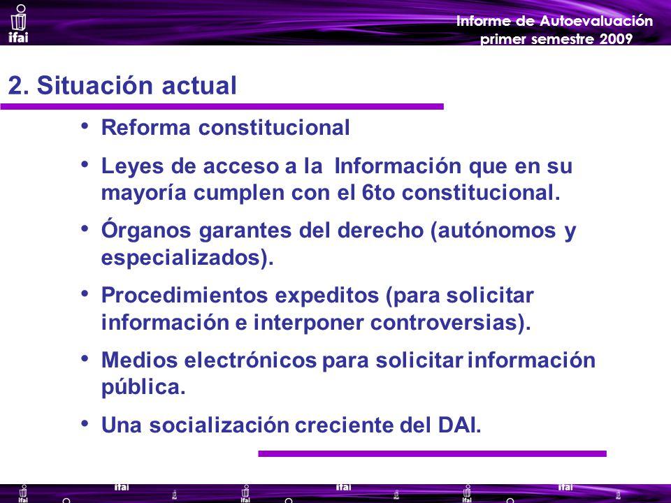 Informe de Autoevaluación primer semestre 2009 Reforma constitucional Leyes de acceso a la Información que en su mayoría cumplen con el 6to constitucional.