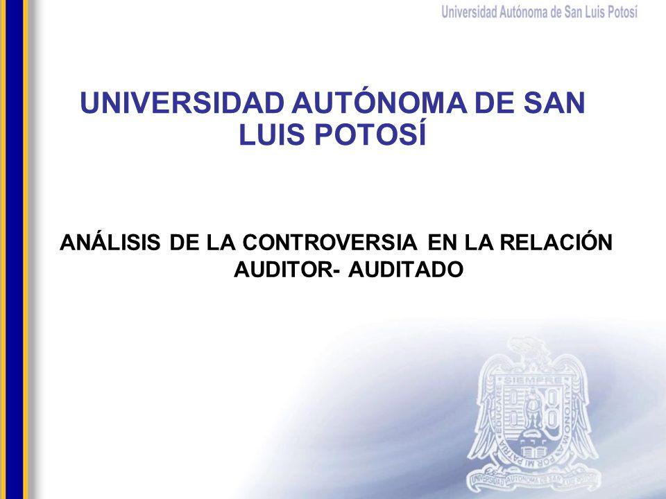 UNIVERSIDAD AUTÓNOMA DE SAN LUIS POTOSÍ AUDITORIAS INTERNA AUDITORIA EXTERNA POR DESPACHO INDEPENDIENTE AUDITORIA FEDERAL Y ESTATAL
