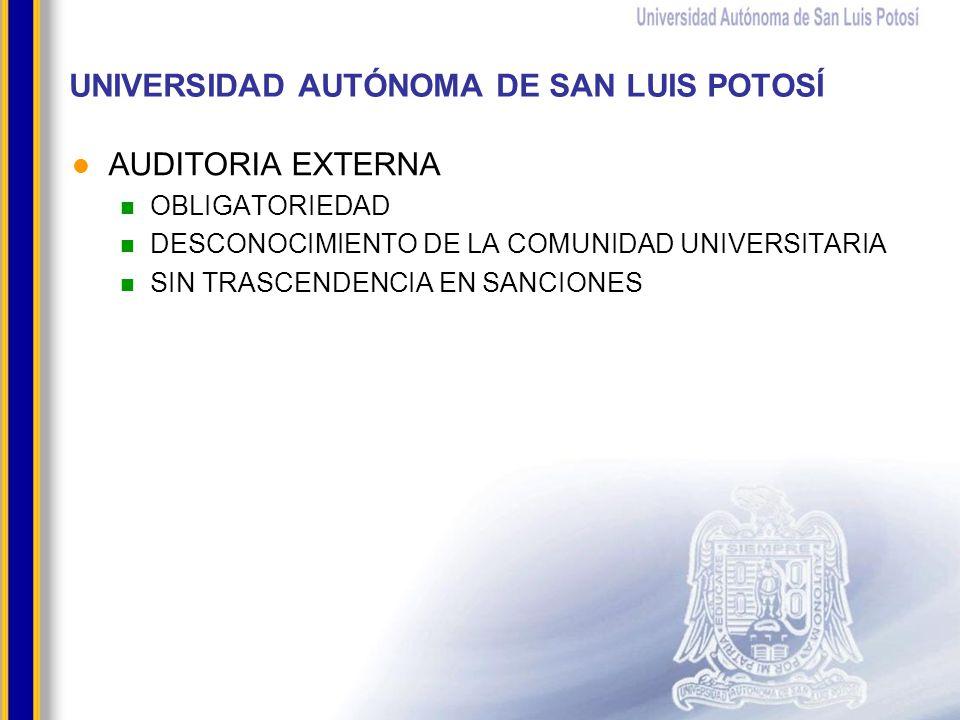 UNIVERSIDAD AUTÓNOMA DE SAN LUIS POTOSÍ AUDITORIA EXTERNA OBLIGATORIEDAD DESCONOCIMIENTO DE LA COMUNIDAD UNIVERSITARIA SIN TRASCENDENCIA EN SANCIONES