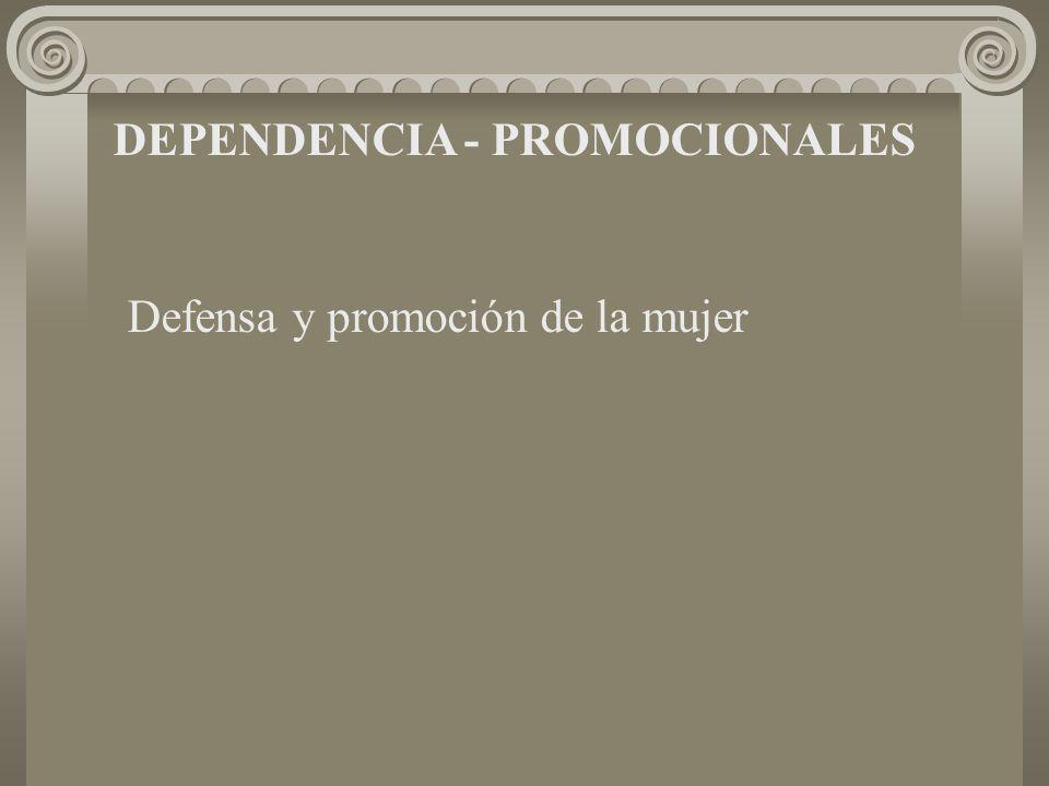 DEPENDENCIA - PROMOCIONALES Defensa y promoción de la mujer