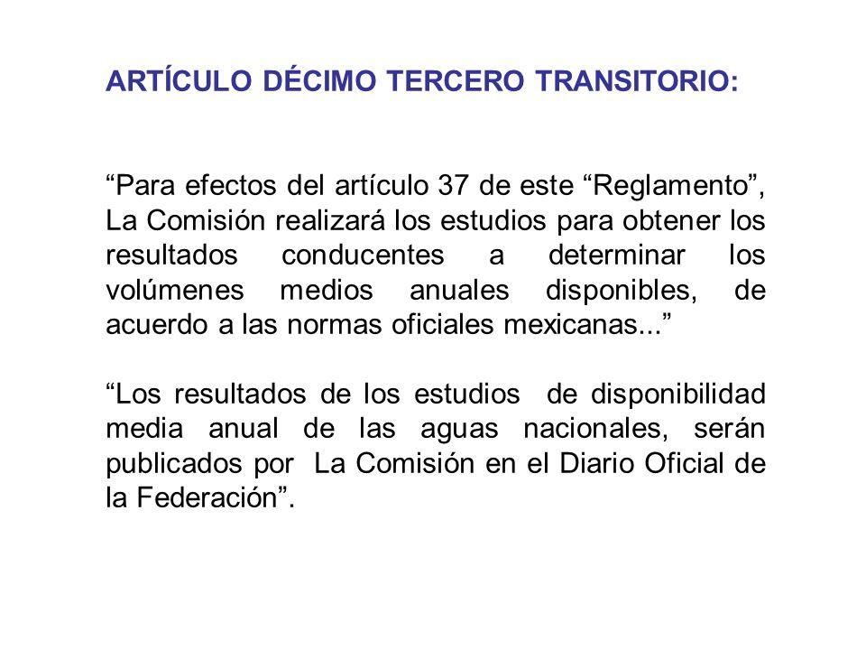 ARTÍCULO DÉCIMO TERCERO TRANSITORIO: Para efectos del artículo 37 de este Reglamento, La Comisión realizará los estudios para obtener los resultados c