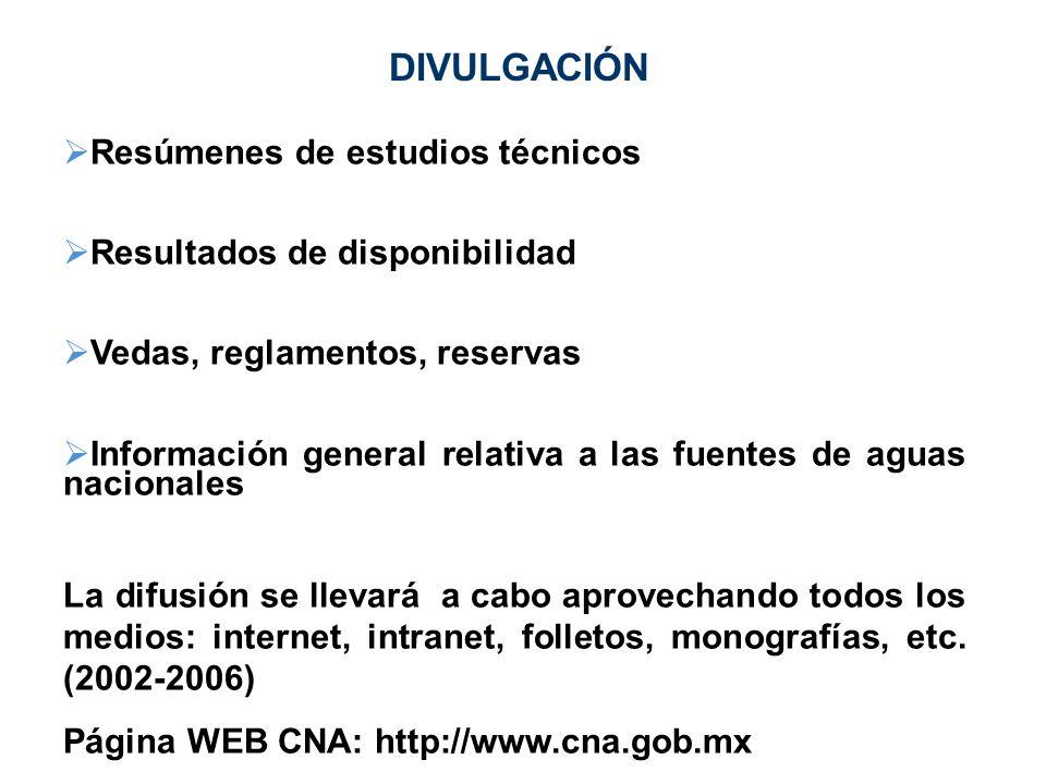 DIVULGACIÓN Resúmenes de estudios técnicos Resultados de disponibilidad Vedas, reglamentos, reservas Información general relativa a las fuentes de agu