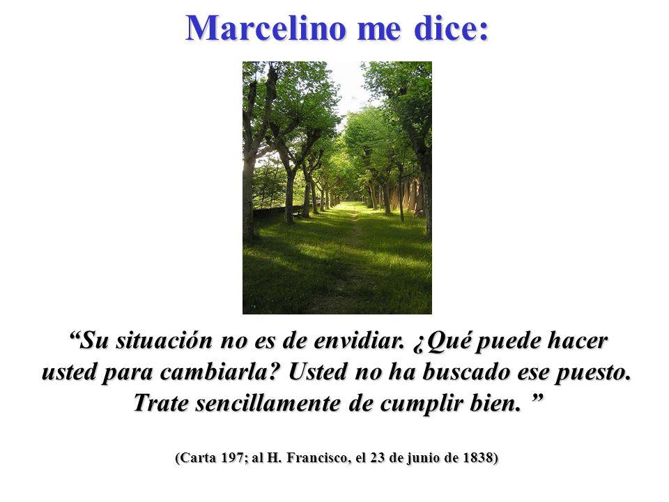 (Carta 196; al H. Francisco, el 20 de junio de 1838) Que los Hermanos enfermos sigan bien cuidados.
