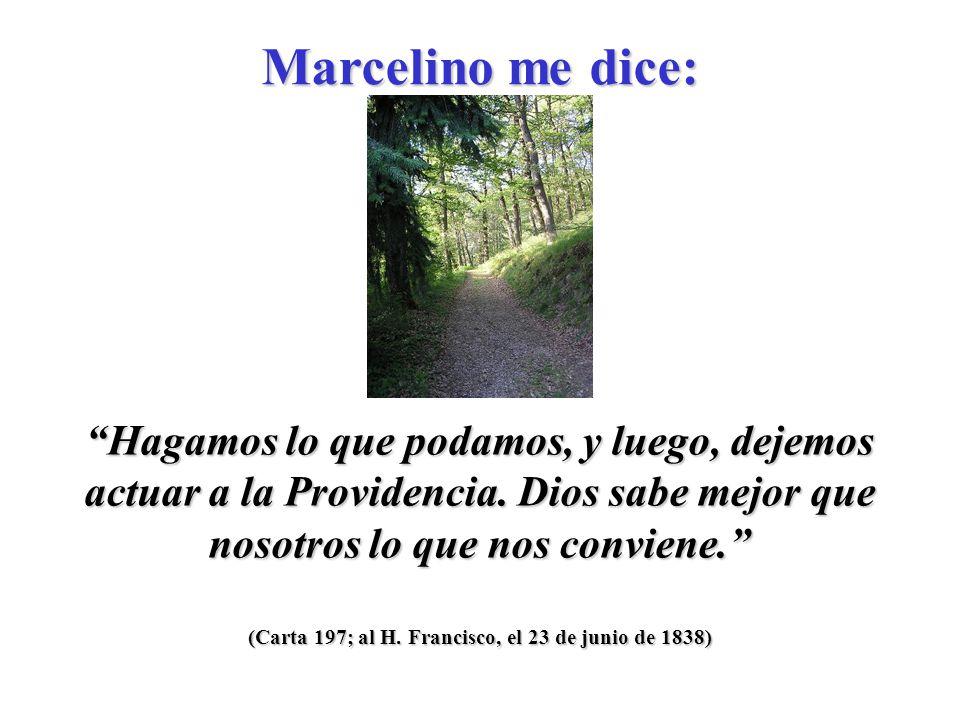(Carta 197; al H. Francisco, el 23 de junio de 1838) Su situación no es de envidiar.
