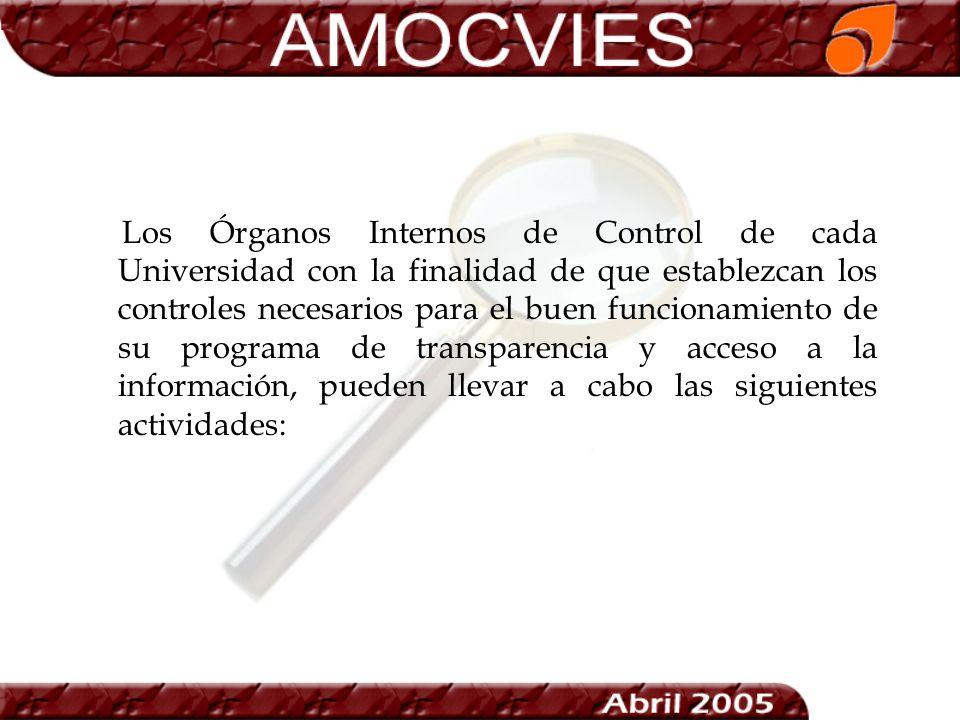 Los Órganos Internos de Control de cada Universidad con la finalidad de que establezcan los controles necesarios para el buen funcionamiento de su pro
