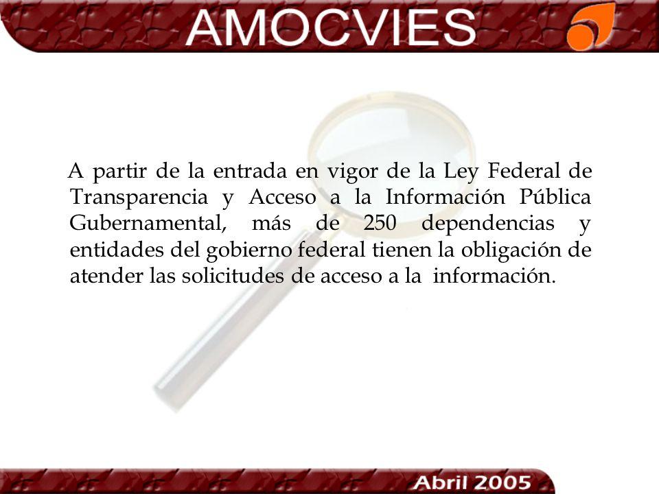 A partir de la entrada en vigor de la Ley Federal de Transparencia y Acceso a la Información Pública Gubernamental, más de 250 dependencias y entidade