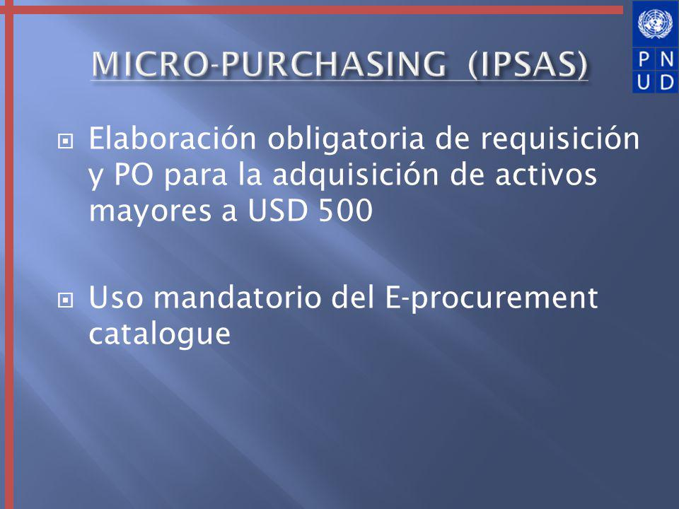 Elaboración obligatoria de requisición y PO para la adquisición de activos mayores a USD 500 Uso mandatorio del E-procurement catalogue