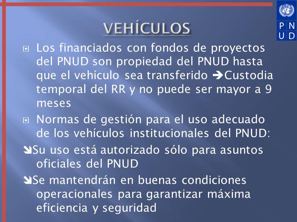 Los financiados con fondos de proyectos del PNUD son propiedad del PNUD hasta que el vehículo sea transferido Custodia temporal del RR y no puede ser