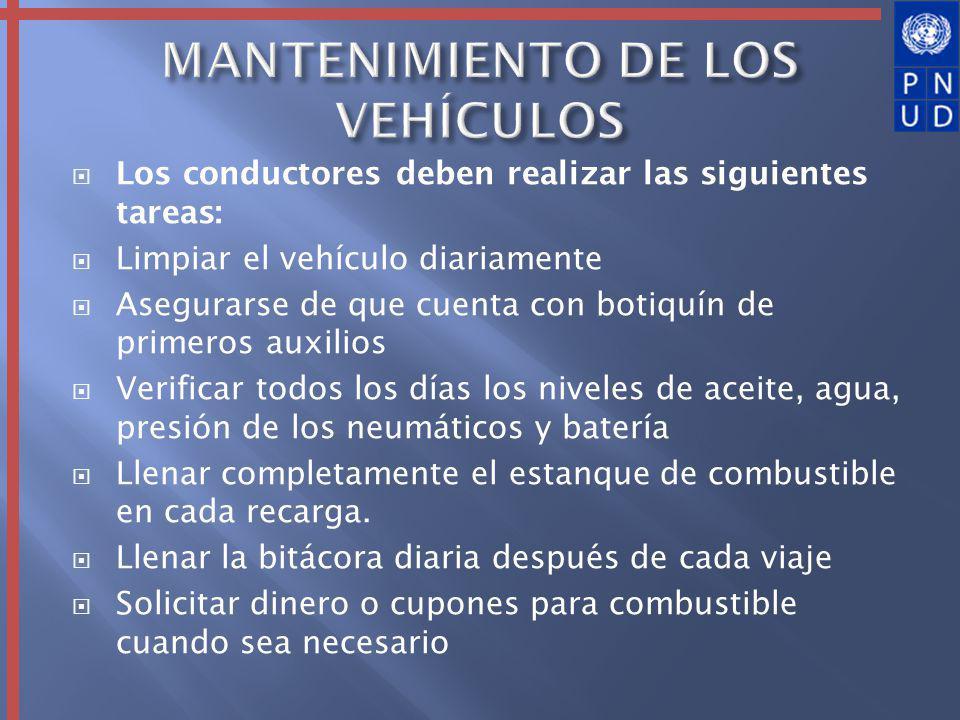 Los conductores deben realizar las siguientes tareas: Limpiar el vehículo diariamente Asegurarse de que cuenta con botiquín de primeros auxilios Verif