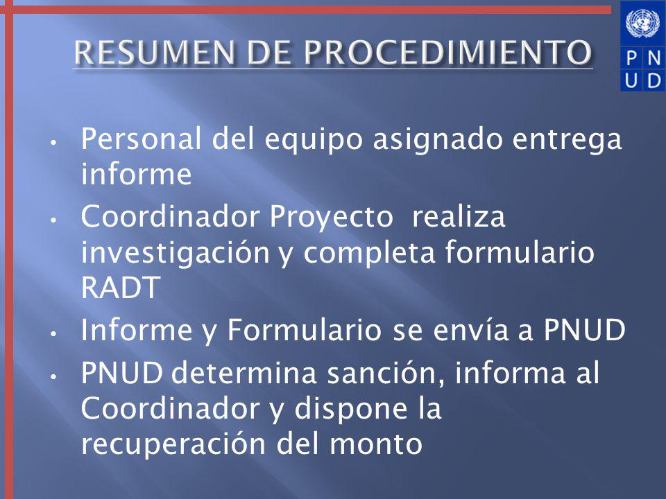 Personal del equipo asignado entrega informe Coordinador Proyecto realiza investigación y completa formulario RADT Informe y Formulario se envía a PNU