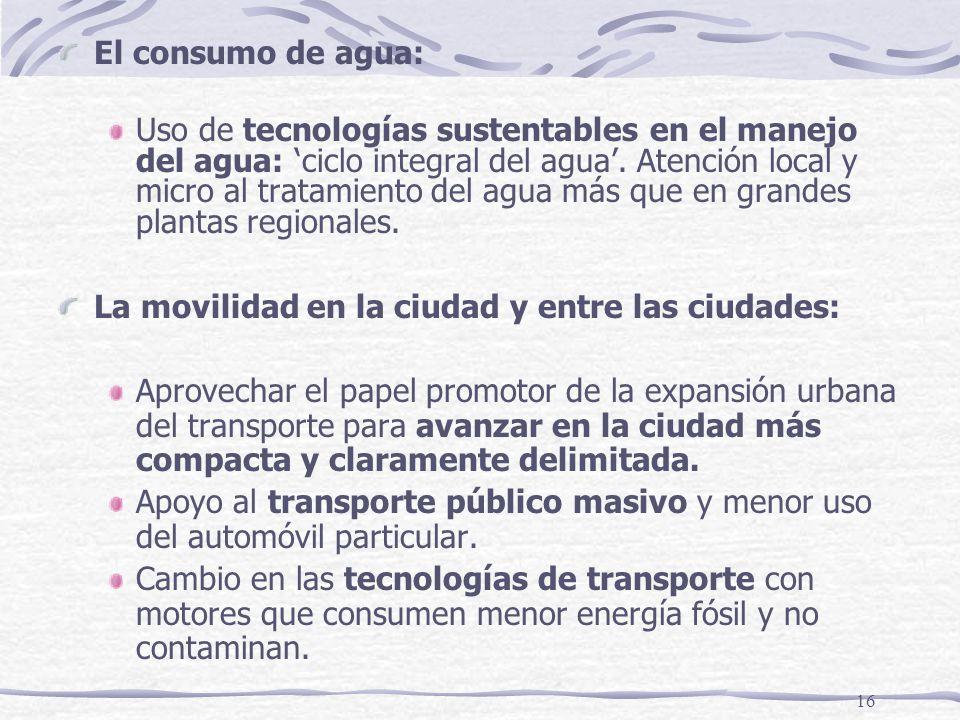16 El consumo de agua: Uso de tecnologías sustentables en el manejo del agua: ciclo integral del agua. Atención local y micro al tratamiento del agua