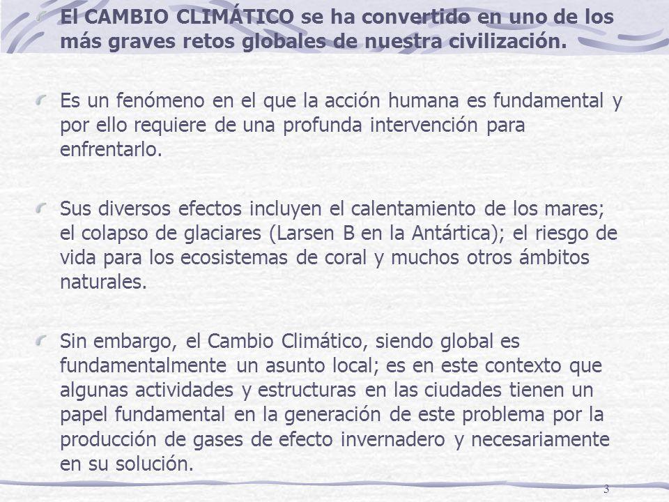 3 El CAMBIO CLIMÁTICO se ha convertido en uno de los más graves retos globales de nuestra civilización. Es un fenómeno en el que la acción humana es f