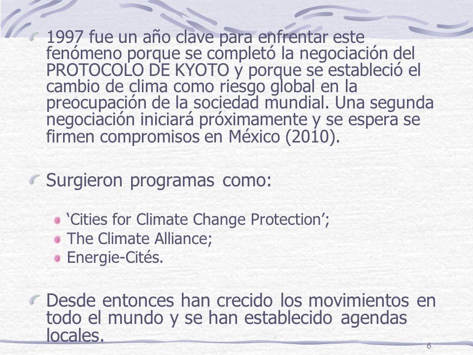 6 1997 fue un año clave para enfrentar este fenómeno porque se completó la negociación del PROTOCOLO DE KYOTO y porque se estableció el cambio de clim