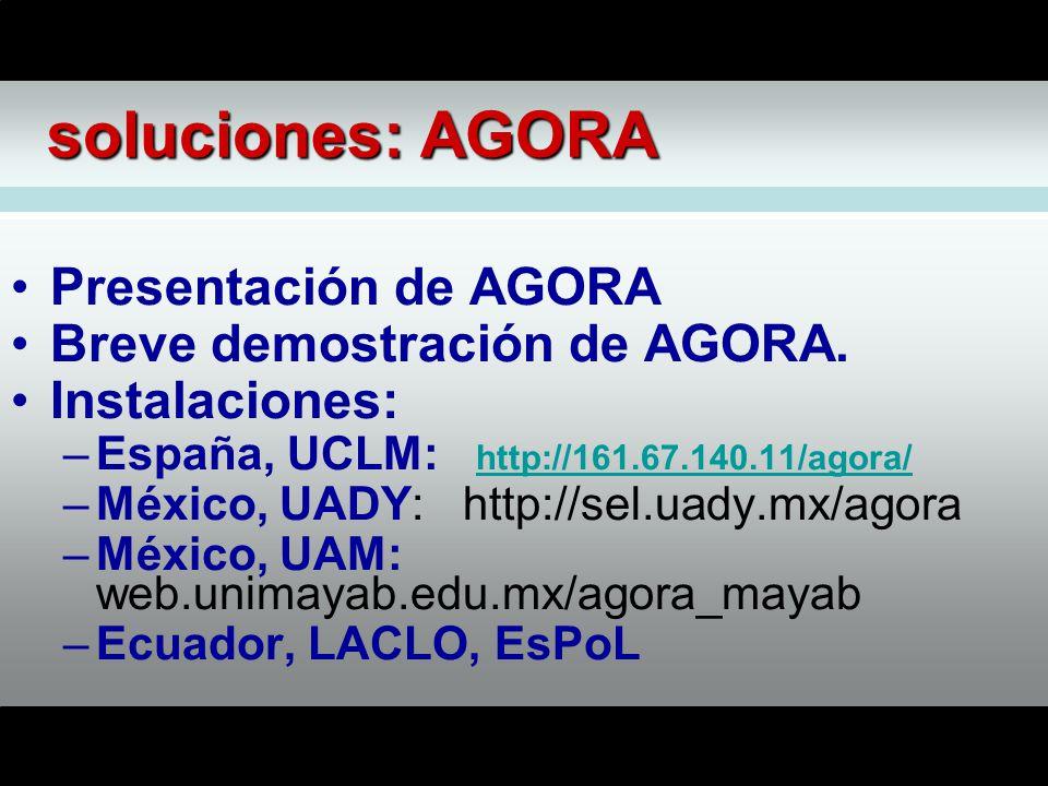 soluciones: AGORA Presentación de AGORA Breve demostración de AGORA.