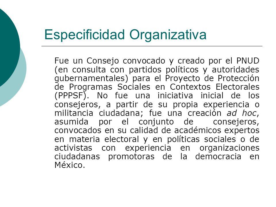 Especificidad Organizativa Fue un Consejo convocado y creado por el PNUD (en consulta con partidos políticos y autoridades gubernamentales) para el Proyecto de Protección de Programas Sociales en Contextos Electorales (PPPSF).