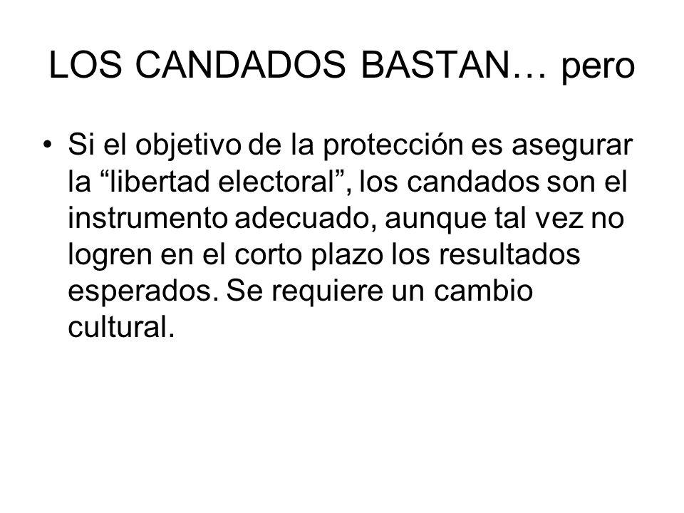 LOS CANDADOS BASTAN… pero Si el objetivo de la protección es asegurar la libertad electoral, los candados son el instrumento adecuado, aunque tal vez