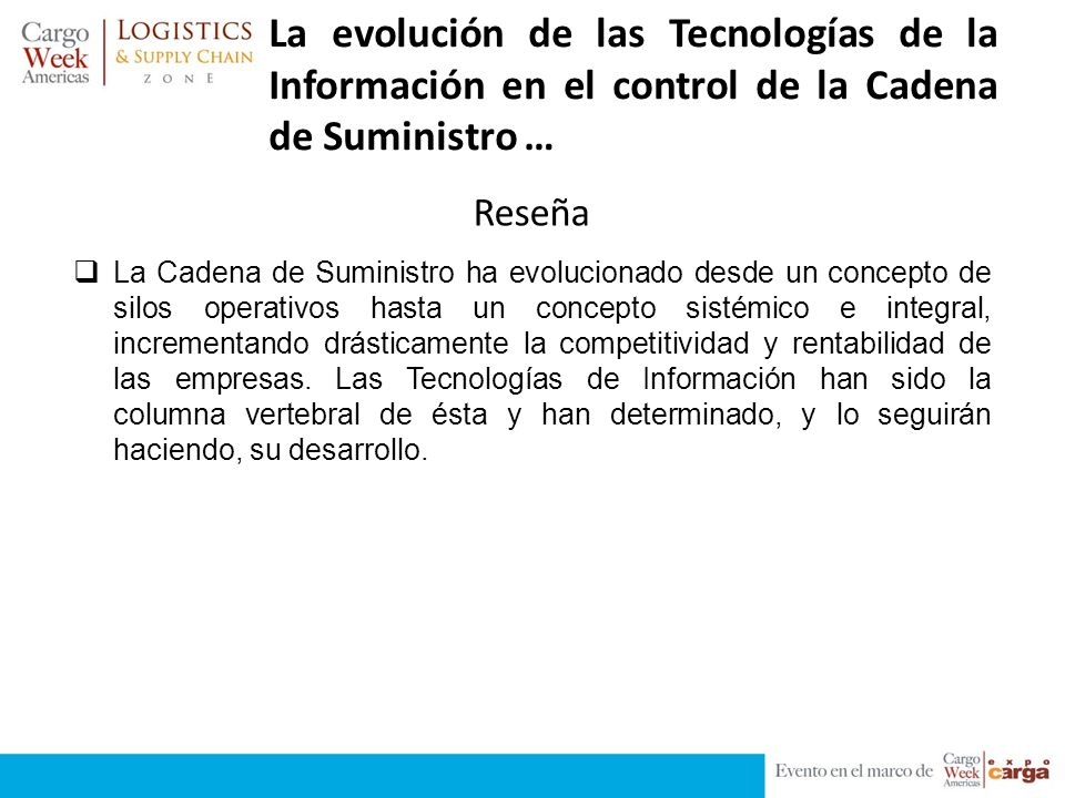 La evolución de las Tecnologías de la Información en el control de la Cadena de Suministro … La Cadena de Suministro ha evolucionado desde un concepto