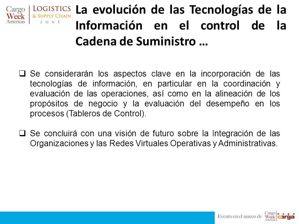 Se considerarán los aspectos clave en la incorporación de las tecnologías de información, en particular en la coordinación y evaluación de las operaci