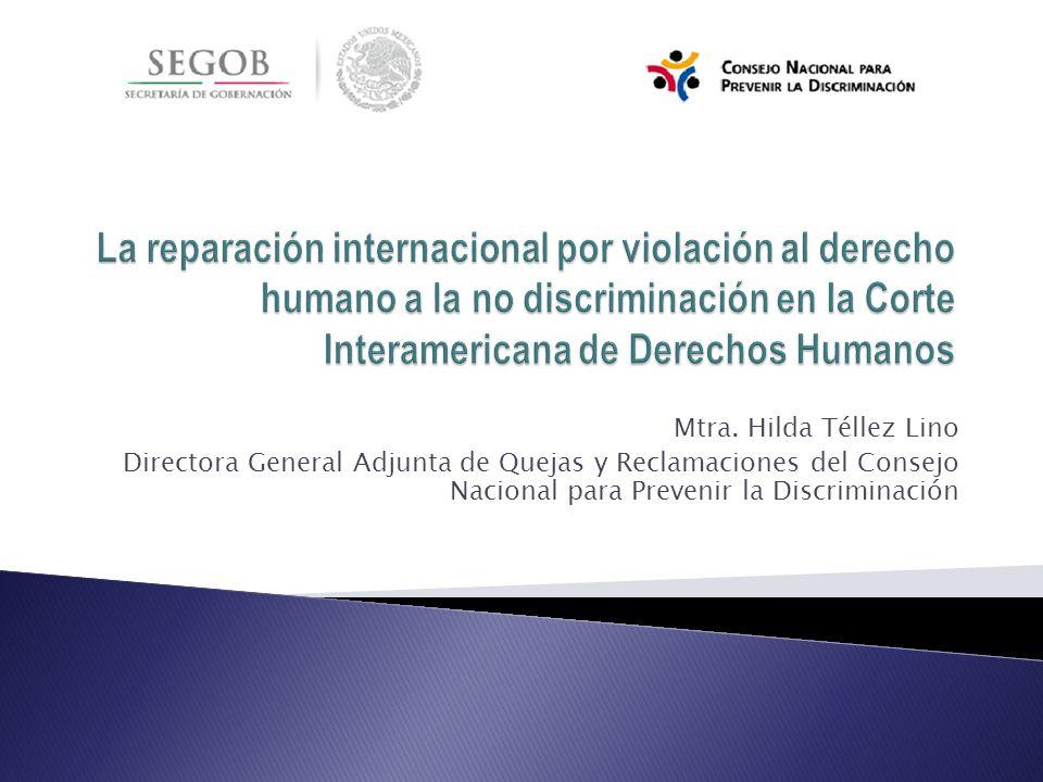 Mtra. Hilda Téllez Lino Directora General Adjunta de Quejas y Reclamaciones del Consejo Nacional para Prevenir la Discriminación