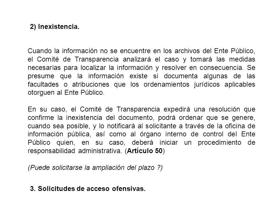 Cuando la información no se encuentre en los archivos del Ente Público, el Comité de Transparencia analizará el caso y tomará las medidas necesarias para localizar la información y resolver en consecuencia.
