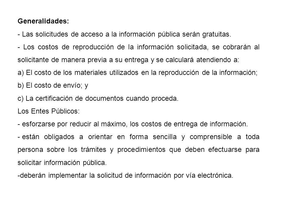Generalidades: - Las solicitudes de acceso a la información pública serán gratuitas.