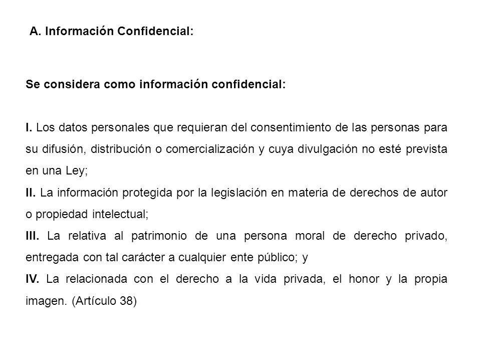 Se considera como información confidencial: I.