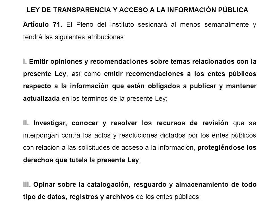 LEY DE TRANSPARENCIA Y ACCESO A LA INFORMACIÓN PÚBLICA Artículo 71.